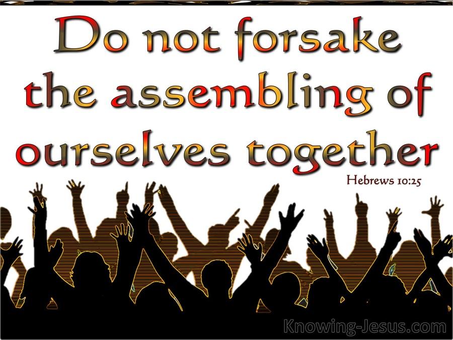 Hebrews 10-25 Not Forsaking The Assembling Together white